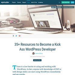 35+ Resources to Become a Kick Ass WordPress Developer