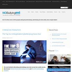 The Top Six Unforgettable CyberBullying Cases Ever - NoBullying - Bullying & CyberBullying ResourcesNoBullying – Bullying & CyberBullying Resources