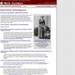 Harriet Tubman: Online Resourcess (Virtual Programs & Services, Library of Congress)