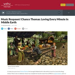 Music Respawn! Chance Thomas: Loving Every Minute In Middle Earth