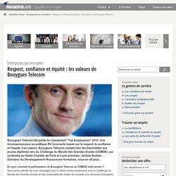 Respect, confiance et équité : les valeurs de Bouygues Telecom