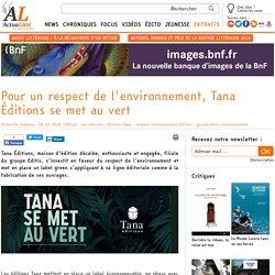 Pour un respect de l'environnement, Tana Éditions se met au vert