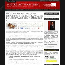 Droit au respect de la vie privee sur internet : la charte du « droit a l'oubli numerique »