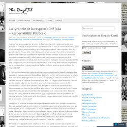 La tyrannie de la respectabilité (aka «Respectability Politics)