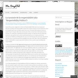 "La tyrannie de la respectabilité (aka ""Respectability Politics"")"