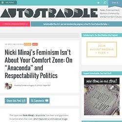 "Nicki Minaj's Feminism Isn't About Your Comfort Zone: On ""Anaconda"" and Respectability Politics"