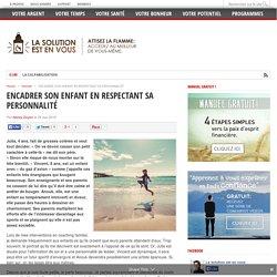ENCADRER SON ENFANT EN RESPECTANT SA PERSONNALITÉ