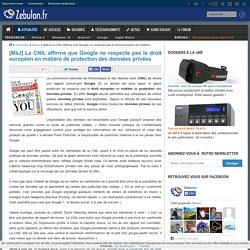 [MàJ] La CNIL affirme que Google ne respecte pas le droit européen en matière de protection des données privées