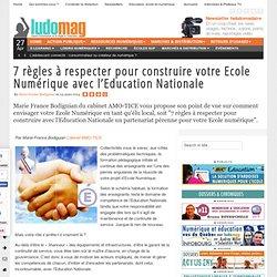 7 règles à respecter pour construire votre Ecole Numérique avec l'Education Nationale