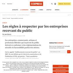 Les règles à respecter par les entreprises recevant du public