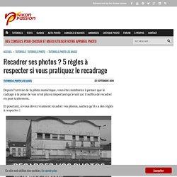 Recadrer ses photos ? 5 règles à respecter si vous pratiquez le recadrage - Nikon Passion - Maîtrisez votre reflex Nikon et le traitement photo