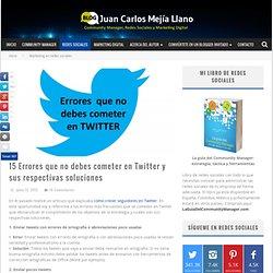 15 errores que no debes cometer en Twitter y sus respectivas soluciones