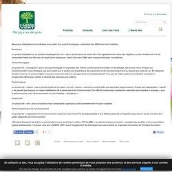 """L'ARBRE VERT - Quelle différence entre un produit dit """"bio, """"écologique"""", """"naturel"""", """"vert"""" et respectueux de l'environnement ?"""