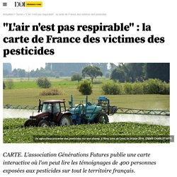 """L'air n'est pas respirable"" : la carte de France des victimes des pesticides"