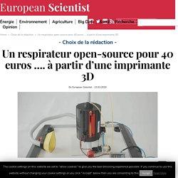 Un respirateur open-source pour 40 euros …. à partir d'une imprimante 3D