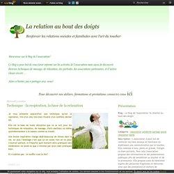 """Technique : la respiration, la base de la relaxation - Le blog de l'association """"la relation au bout des doigts"""""""