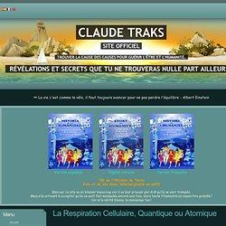La Respiration Cellulaire, Quantique ou Atomique - Claude Traks - Site Officiel