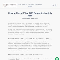 How to Check If Your N95 Respirator Mask Is Real! – RespiratorsN95mask