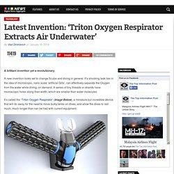 Latest Invention: 'Triton Oxygen Respirator Extracts Air Underwater'