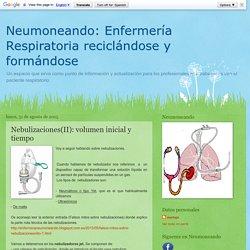 Neumoneando: Enfermería Respiratoria reciclándose y formándose: Nebulizaciones(II): volumen inicial y tiempo