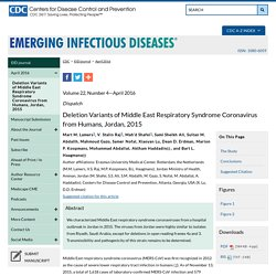 CDC EID - Volume 22, Number 4—April 2016. Au sommaire notamment: Deletion Variants of Middle East Respiratory Syndrome Coronavirus from Humans, Jordan, 2015 - Volume 22, Number 4—April 2016