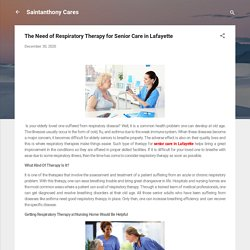 The Need of Respiratory Therapy for Senior Care in Lafayette