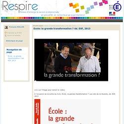 Ecole: la grande transformation ? éd. ESF, 2013