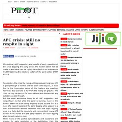 APC crisis: still no respite in sight