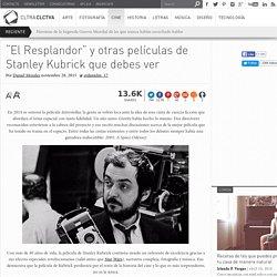 """""""El Resplandor"""" y otras películas de Stanley Kubrick que debes ver"""