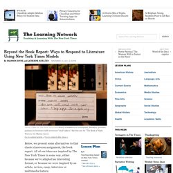 Beyond the Book Report: Ways to Respond to Literature Using New York Times Models