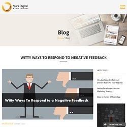 Witty Ways to Respond to Negative Feedback
