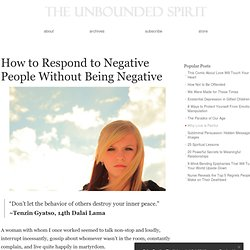How to Respond to Negative People Without Being Negative