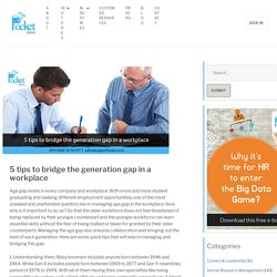 5 tips to help bridge the generation gap in a workplace