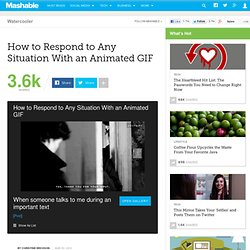 How to Respond to Any Situation With an Animated GIF