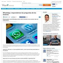 WhatsApp: respondemos las preguntas de los lectores- Control N - El blog de tecnología de MSN -