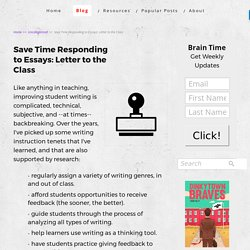 Save Time Responding to Essays: Letter to the Class - Todd's Brain