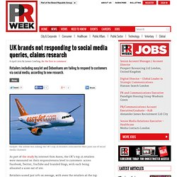 UK brands not responding to social media queries, claims research - PR and Public Relations news - PR Week