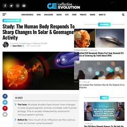Study: The Human Body Responds To Sharp Changes In Solar & Geomagnetic Activity