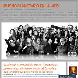 Filosofía: una responsabilidad cósmica – Ocho filósofos contemporáneos opinan en un dossier del Correo de la UNESCO con motivo del Día Mundial de la Filosofía