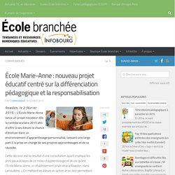 École Marie-Anne : nouveau projet éducatif centré sur la différenciation pédagogique et la responsabilisation