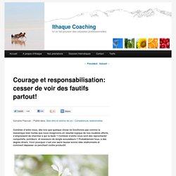 Courage et responsabilisation: cesser de voir des fautifs partout!