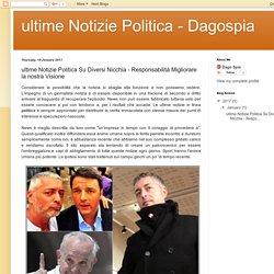 ultime Notizie Politica - Dagospia: ultime Notizie Politica Su Diversi Nicchia - Responsabilità Migliorare la nostra Visione