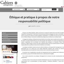 Éthique et pratique à propos de notre responsabilité politique - Les Cahiers antispécistes