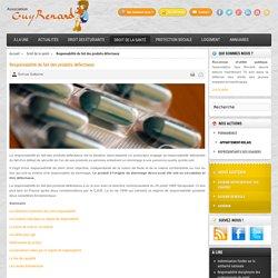 Responsabilité du fait des produits défectueux - Association Guy Renard