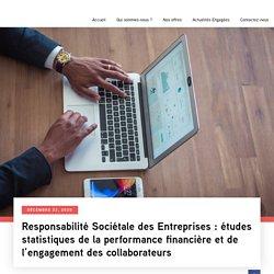 Responsabilité Sociétale des Entreprises : études statistiques de la performance financière et de l'engagement des collaborateurs