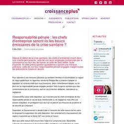 Responsabilité pénale : les chefs d'entreprise seront-ils les boucs émissaires de la crise sanitaire ? - CroissancePlus