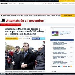 Emmanuel Macron: la France a «une part de responsabilité» dans le «terreau» du djihadisme