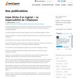 Copie illicite d'un logiciel - La responsabilité de l'employeur - Avocat Lille