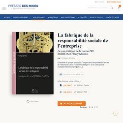 La fabrique de la responsabilité sociale de l'entreprise - Presses des Mines