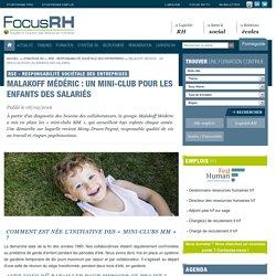 Malakoff Médéric : un mini-club pour les enfants des salariés - RSE - Responsabilité Sociétale des Entreprises - Focus RH